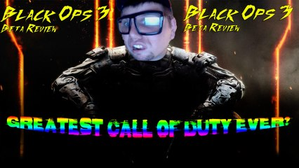 Black Ops 3 the Greatest Call of Duty of All Time?