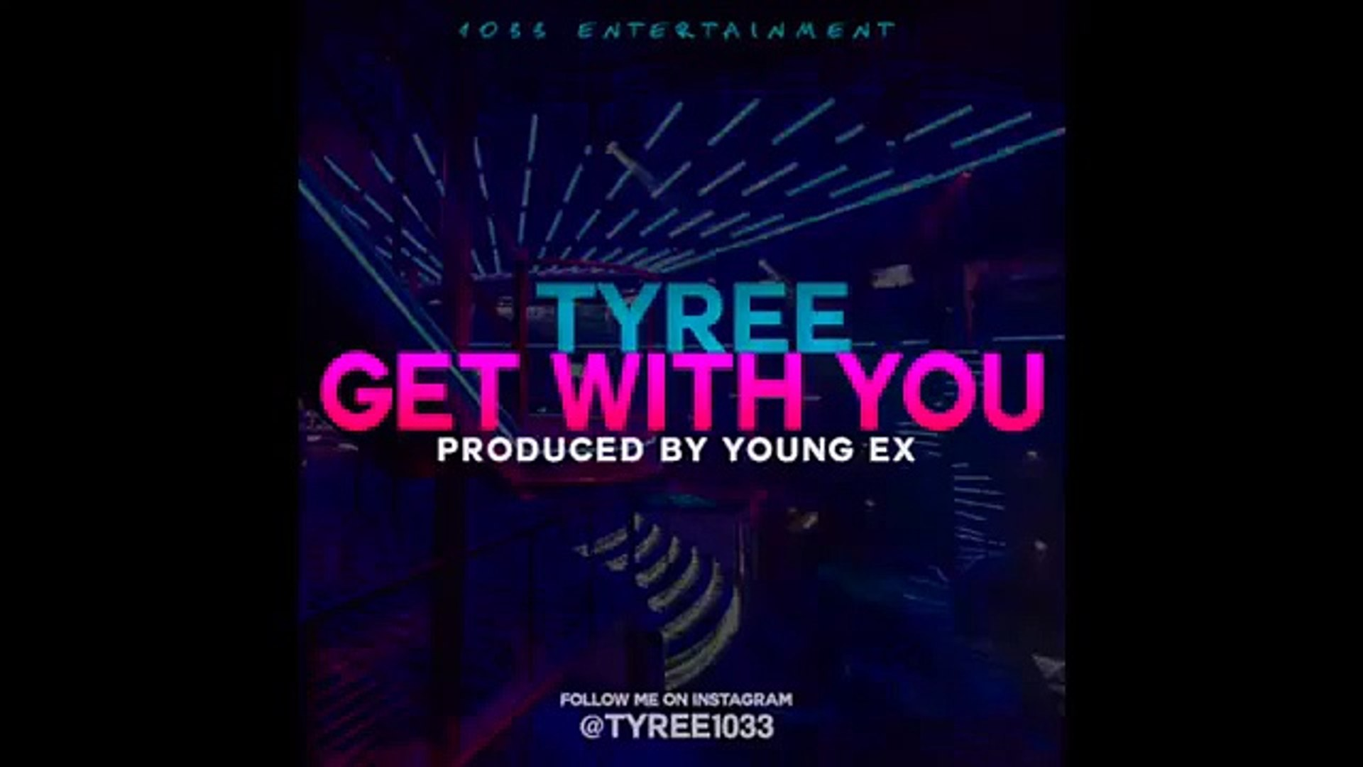 @Tyree1033 - Get With You NEW HOT RNB 2015