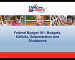 Federal Budget 101:  Budgets, Deficits, Sequestration and Shutdowns