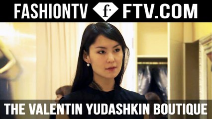 FashionTV and Maria Mogsolova visit the Valentin Yudashkin Boutique in Moscow | FTV.com