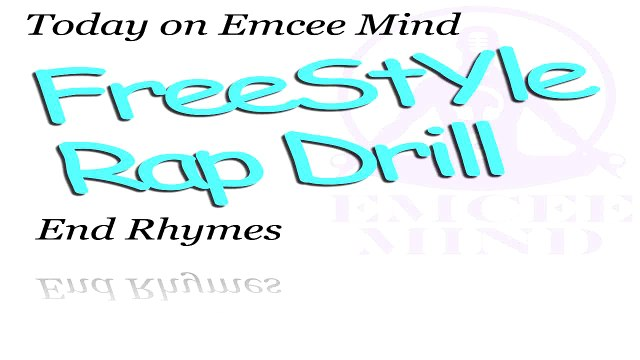 Freestyle Rap Drill: End Rhymes 2 Freestyle Rap Drill