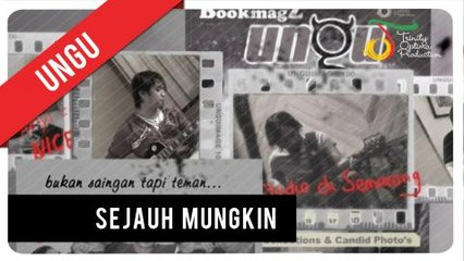 UNGU - Sejauh Mungkin   Official Video Clip