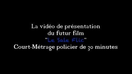 Le Sale Flic - Vidéo de Présentation