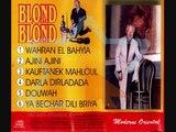 Le chanteur Algérien Blond Blond (1ère partie)