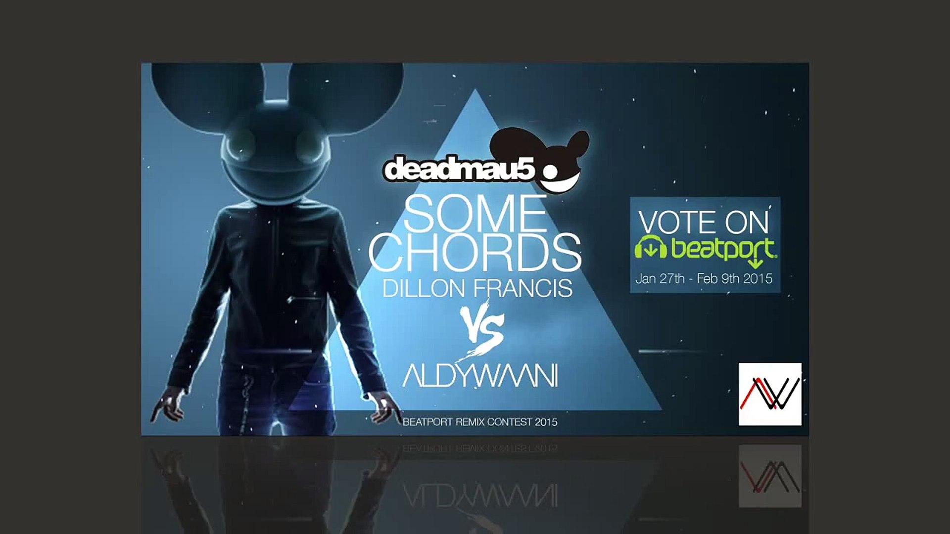 Deadmau15   Some Chords Dillon Francis VS Aldy Waani Remix [VOTE ON  BEATPORT]