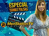 MeriStation TV Noticias Especial Tomas Falsas