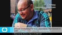 Efforts Underway For U.S. Journalist Imprisoned in Iran