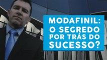 Modafinil: o segredo por trás do sucesso?