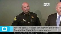 Fresno Teen Arrested for Posting Eminem's Columbine High School Rant Online