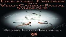 Download Educating Children with Velo-Cardio-Facial Syndrome Genetic Syndromes and Communication Disorders Pdf