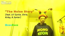 """MonoNeon: """"The Noise Story"""" feat. Curtis, Chris, Kirby & Junior"""
