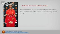 Manchester United News: Manchester United Transfers News | Di Maria Wear No 7 at Manchester United