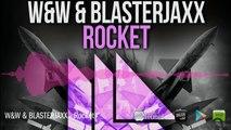 W&W & Blasterjaxx - Rocket (Original Mix)