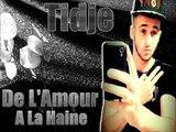 Tidje De l'amour a la haine ( remix RIDSA Love to Love)  2015