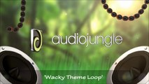 Wacky Background Music Loop - Wacky Theme Loop (Royalty Free & Watermarked)