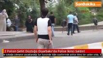 son dakika haber 2 Polisin Şehit Düştüğü Diyarbakır'da Polise İkinci Saldırı