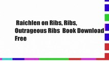 Raichlen on Ribs, Ribs, Outrageous Ribs  Book Download Free