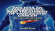 Download Molecular Diagnostics and Treatment of Pancreatic Cancer Systems and Network Biology Approaches Pdf