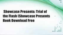 Showcase Presents: Trial of the Flash (Showcase Presents  Book Download Free