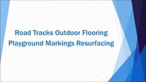 Road Tracks Outdoor Flooring Playground Markings Resurfacing