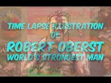 Time lapse drawing of Robert Oberst - World's Strongest Man