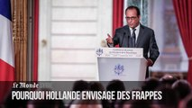 Pourquoi Hollande envisage des frappes en Syrie