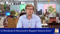 Is Windows 8 Microsoft's Biggest Failure Ever?
