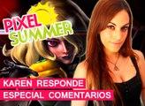 El Píxel Summer: Especial mejores comentarios