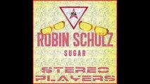 Robin Schulz - Sugar (Stereo Players Remix) (feat. Francesco Yates)