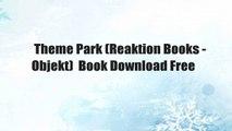 Theme Park (Reaktion Books - Objekt)  Book Download Free