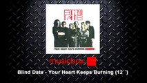 Blind Date - Your Heart Keeps Burning (12´´) (HQ)