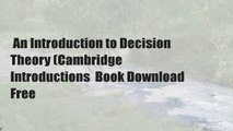 An Introduction to Decision Theory (Cambridge Introductions  Book Download Free