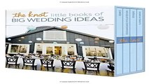 Books of The Knot Little Books of Big Wedding Ideas Cakes Bouquets  Centerpieces Vows  Toasts and De