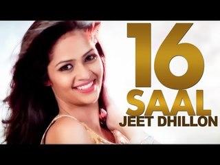 16 Saal | Jeet Dhillon | Latest Punjabi Song 2015