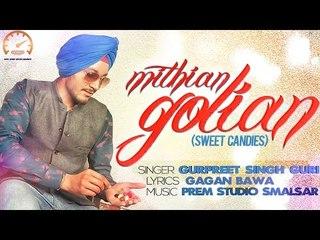 Gurpreet Singh Guri - Mithian Golian | Sweet Candies