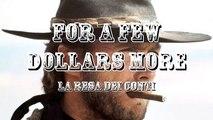 For A Few Dollars More: Watch Theme: La Resa Dei Conti
