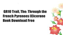 GR10 Trail, The: Through the French Pyrenees (Cicerone  Book Download Free