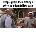 When you follow someone and they don't follow back