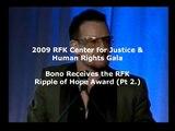 Bono Receives the RFK Ripple of Hope Award (Pt 2.)