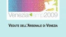 Arsenale di Venezia, vedute. Venezia Camp 2009