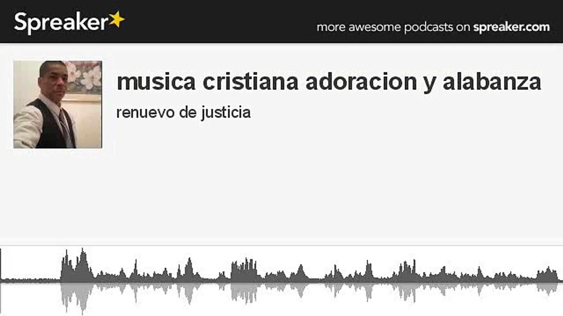 Alabanzas Cristianas De Adoracion musica cristiana adoracion y alabanza (made with spreaker)