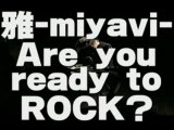 Miyavi : Are you ready to ROCK