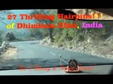 27 Thrilling Hairpin Bends - Dhimbam, India