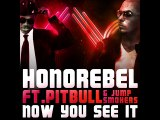 Pitbull - [Shake That Ass For Me] Now You See It Ft. Honorebel & Jump Smokers [Hd]