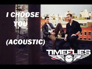 I Choose You (Acoustic) - Timeflies