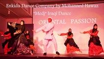 ENKIDU DANCE COMPANY BY MOHANNED HAWAZ (SWEDEN) 4TH ORIENTAL PASSION FESTIVAL - MEDJ IRAQI DANCE