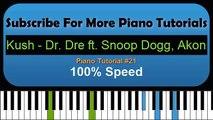 Kush - Dr. Dre ft. Snoop Dogg, Akon - Piano Tutorial #21