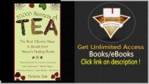 20,000 Secrets of Tea The Most Effective Ways to Benefit from Nature's Healing Herbs PDF