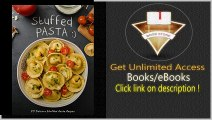 50 Delicious Stuffed Pasta Recipes Make your own Homemade Pasta with these Ravioli Recipes, Tortellini Recipes, Cannelloni Recipes, and Agnolotti Recipes (Recipe Top 50's Book 101) PDF