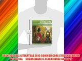 PRENTICE HALL LITERATURE 2012 COMMON CORE STUDENT EDITION W/DIGITAL     COURSEWARE 6-YEAR LICENSE
